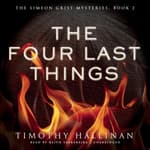 The Four Last Things by  Timothy Hallinan audiobook