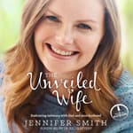 The Unveiled Wife by  Jennifer Smith audiobook