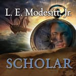 Scholar by  L. E. Modesitt Jr. audiobook