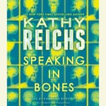 Speaking in Bones by  Kathy Reichs audiobook