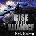 Rise of the Alliance by  Ryk Brown audiobook