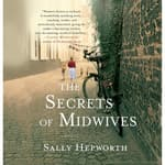 The Secrets of Midwives by  Sally Hepworth audiobook