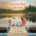 Someday Home by  Lauraine Snelling audiobook