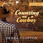 Counting on a Cowboy by  Debra Clopton audiobook