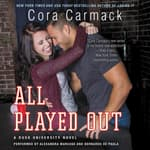 All Played Out by  Cora Carmack audiobook