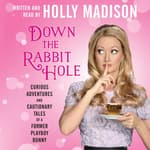 Down the Rabbit Hole by  Holly Madison audiobook