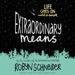 Extraordinary Means by  Robyn Schneider audiobook