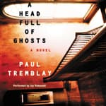 A Head Full of Ghosts by  Paul Tremblay audiobook