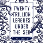 Twenty Trillion Leagues Under the Sea by  Adam Roberts audiobook