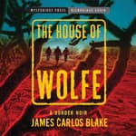 The House of Wolfe by  James Carlos Blake audiobook