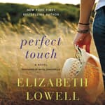 Perfect Touch by  Elizabeth Lowell audiobook