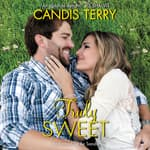 Truly Sweet by  Candis Terry audiobook