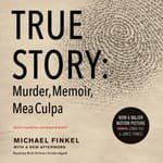 True Story by  Michael Finkel audiobook
