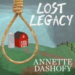 Lost Legacy by  Annette Dashofy audiobook