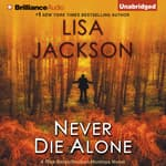 Never Die Alone by  Lisa Jackson audiobook