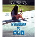 Pieces of Why by  K. L. Going audiobook