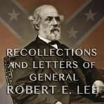 Recollections and Letters of General Robert E. Lee by  General Robert E. Lee audiobook