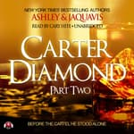 Carter Diamond, Part Two by  Ashley & JaQuavis audiobook