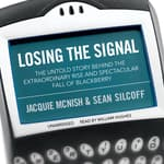 Losing the Signal by  Jacquie McNish audiobook