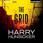 The Grid by  Harry Hunsicker audiobook