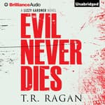 Evil Never Dies by  T. R. Ragan audiobook