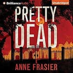 Pretty Dead by  Anne Frasier audiobook