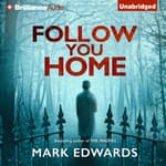 Follow You Home by  Mark Edwards audiobook