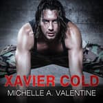 Xavier Cold by  Michelle A. Valentine audiobook