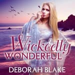Wickedly Wonderful by  Deborah Blake audiobook