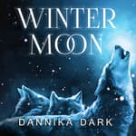 Winter Moon by  Dannika Dark audiobook