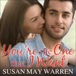 You're the One That I Want by  Susan May Warren audiobook