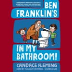 Ben Franklin's in My Bathroom! by  Candace Fleming audiobook