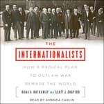 The Internationalists by  Scott J. Shapiro audiobook