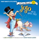 Fancy Nancy: JoJo and the Magic Trick by  Jane O'Connor audiobook