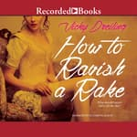 How to Ravish a Rake by  Vicky Dreiling audiobook