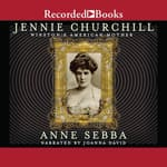Jennie Churchill by  Anne Sebba audiobook