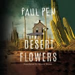 Desert Flowers by  Paul Pen audiobook