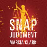 Snap Judgment by  Marcia Clark audiobook