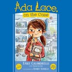 Ada Lace, On the Case by  Emily Calandrelli audiobook