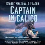 Captain in Calico by  George MacDonald Fraser audiobook