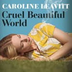 Cruel Beautiful World by  Caroline Leavitt audiobook