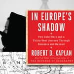 In Europe's Shadow by  Robert D. Kaplan audiobook