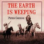 The Earth is Weeping by  Peter Cozzens audiobook