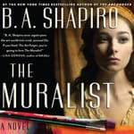 The Muralist by  B. A. Shapiro audiobook