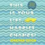 This Is Your Life, Harriet Chance by  Jonathan Evison audiobook