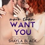 More Than Want You by  Shayla Black audiobook