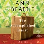 The Accomplished Guest by  Ann Beattie audiobook