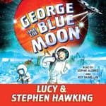 George and the Blue Moon by  Stephen Hawking audiobook