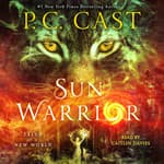 Sun Warrior by  P. C. Cast audiobook