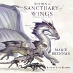 Within the Sanctuary of Wings by  Marie Brennan audiobook